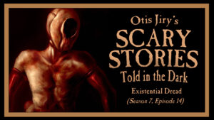 """Scary Stories Told in the Dark – Season 7, Episode 14 - """"Existential Dread"""""""