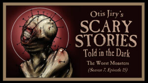 """Scary Stories Told in the Dark – Season 7, Episode 15 - """"The Worst Monsters"""""""