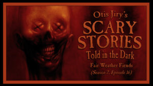 """Scary Stories Told in the Dark – Season 7, Episode 16 - """"Fair Weather Fiends"""""""
