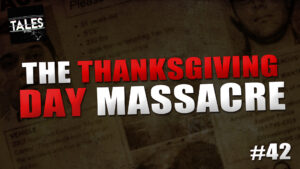 "Tales by Cole – Episode 42 – ""The Thanksgiving Day Massacre"""