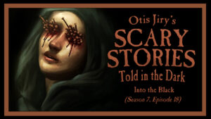 """Scary Stories Told in the Dark – Season 7, Episode 18 - """"Into the Black"""""""