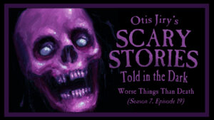 """Scary Stories Told in the Dark – Season 7, Episode 19 - """"Worse Things Than Death"""""""
