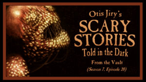 """Scary Stories Told in the Dark – Season 7, Episode 20 - """"From the Vault"""""""