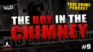 """Tales by Cole – Episode 9 – """"Joshua Maddux (The Boy In The Chimney)"""""""