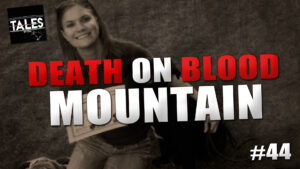 "Tales by Cole – Episode 44 – ""Death on Blood Mountain"""