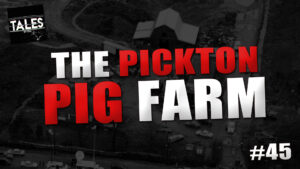 "Tales by Cole – Episode 45 – ""The Pickton Pig Farm"""