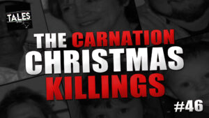 "Tales by Cole – Episode 46 – ""The Carnation Christmas Killings"""