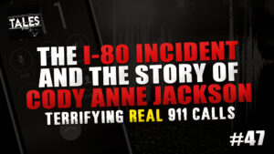 "Tales by Cole – Episode 47 – ""The I-80 Incident and Cody Anne Jackson"""