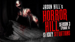 "Horror Hill – Season 3, Episode 15 - ""Sticky Situations"""