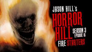 """Horror Hill – Season 3, Episode 16 - """"Fire Starters"""""""