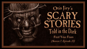 """Scary Stories Told in the Dark – Season 7, Episode 23 - """"Feed Your Fears"""""""