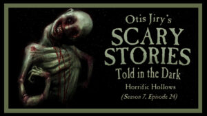"""Scary Stories Told in the Dark – Season 7, Episode 24 - """"Horrific Hollows"""""""