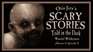 """Scary Stories Told in the Dark – Season 8, Episode 1 - """"Woeful Wilderness"""""""