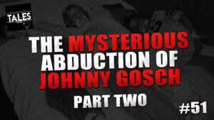 "Tales by Cole – Episode 51 – ""The Mysterious Abduction of Johnny Gosch (Part 2)"""