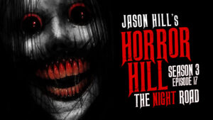 "Horror Hill – Season 3, Episode 17 - ""The Night Road"""