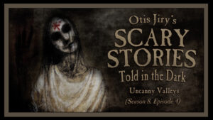 "Scary Stories Told in the Dark – Season 8, Episode 4 - ""Uncanny Valleys"""