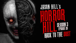 "Horror Hill – Season 3, Episode 20 - ""Back to the Dust"""
