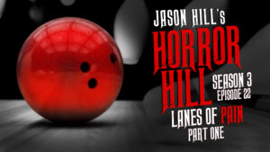 "Horror Hill – Season 3, Episode 22 - ""Lanes of Pain (Part 1)"""