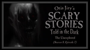 "Scary Stories Told in the Dark – Season 8, Episode 7 - ""The Unexplored"""
