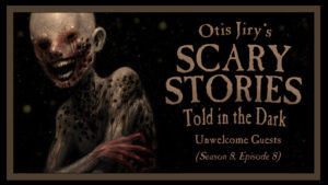 "Scary Stories Told in the Dark – Season 8, Episode 8 - ""Unwelcome Guests"""