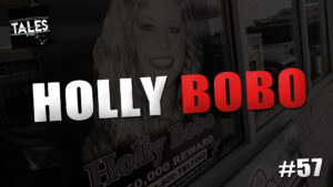 "Tales by Cole – Episode 57 – ""Holly Bobo"""