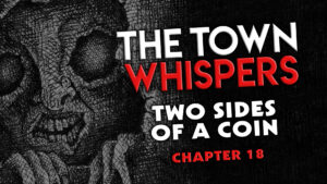 """The Town Whispers – Chapter 18 – """"Two Sides of a Coin"""""""