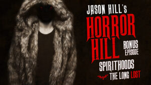 "Horror Hill – Bonus Episode - ""SpiritHoods"""