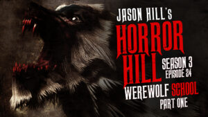 "Horror Hill – Season 3, Episode 24 - ""Werewolf School (Part 1)"""