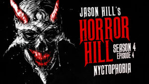 "Horror Hill – Season 4, Episode 4 - ""Nyctophobia"""