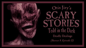 "Scary Stories Told in the Dark – Season 8, Episode 12 - ""Deadly Dealings"""