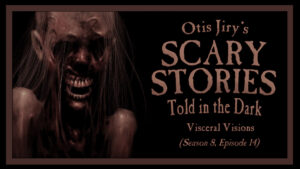 "Scary Stories Told in the Dark – Season 8, Episode 14 - ""Visceral Visions"""