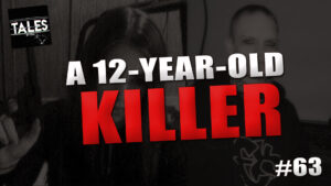 """Tales by Cole – Episode 63 – """"A 12-Year-Old Killer"""""""