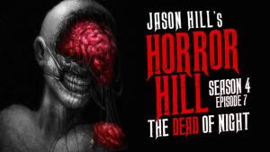 "Horror Hill – Season 4, Episode 7 - ""The Dead of Night"""