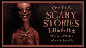 """Scary Stories Told in the Dark – Season 8, Episode 16 - """"Within and Without"""""""