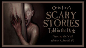 """Scary Stories Told in the Dark – Season 8, Episode 17 - """"Piercing the Veil"""""""