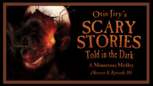 """Scary Stories Told in the Dark – Season 8, Episode 18 - """"A Monstrous Medley"""""""