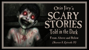 """Scary Stories Told in the Dark – Season 8, Episode 19 - """"From Above and Below"""""""
