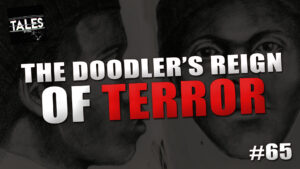 """Tales by Cole – Episode 65 – """"The Doodler's Reign of Terror"""""""
