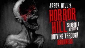 "Horror Hill – Season 4, Episode 9 - ""Driving Through Darkness"""